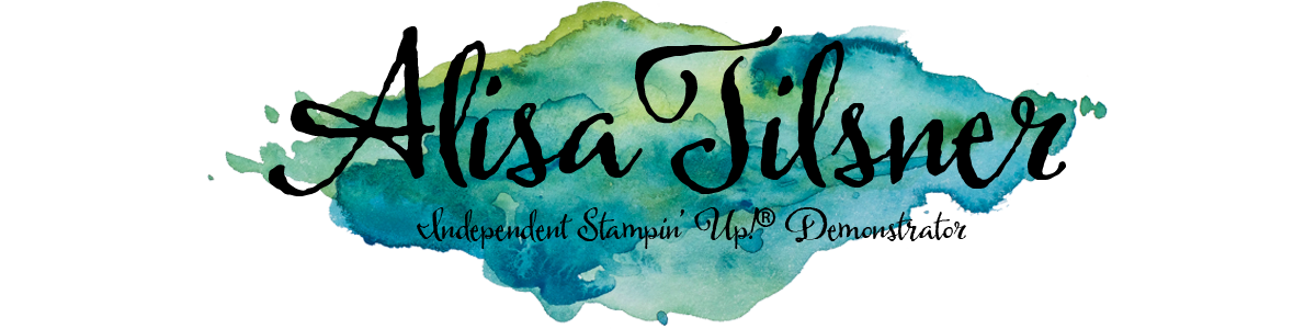 Alisa Tilsner - Independent Stampin' Up! Demonstrator